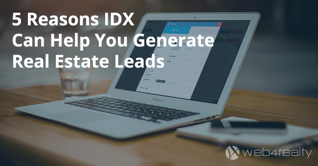5 Reasons IDX Can Help You Generate Real Estate Leads