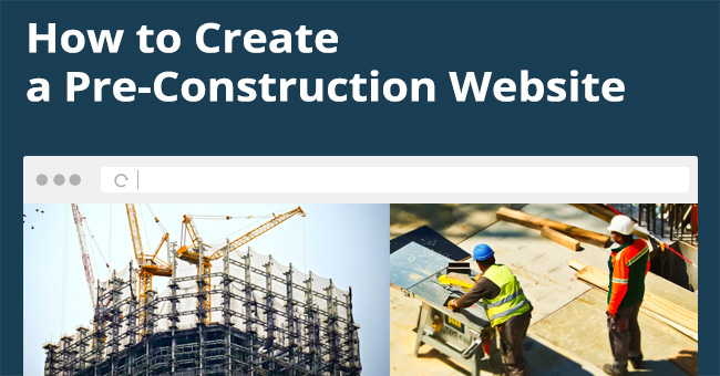 how to create a pre construction website