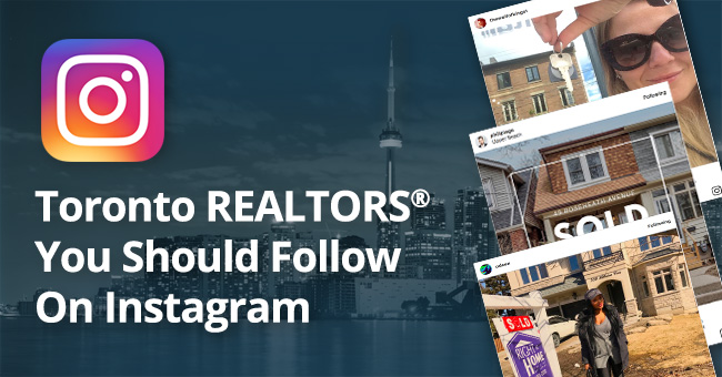 Toronto REALTORS® You Should Follow On Instagram