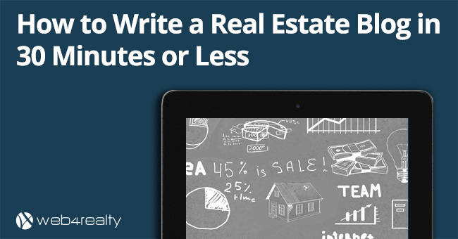 How To Write A Real Estate Blog In 30 Minutes Or Less