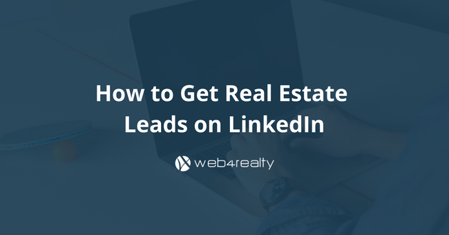 how to get real estate leads on linkedin