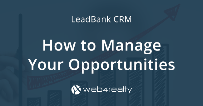 How To Manage Opportunities Using A Real Estate CRM