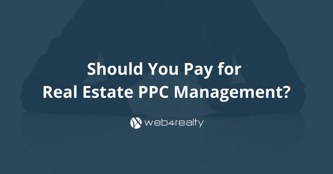 Should You Pay For Real Estate PPC Management?