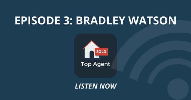 Top Agent Podcast Episode 3: Bradley Watson