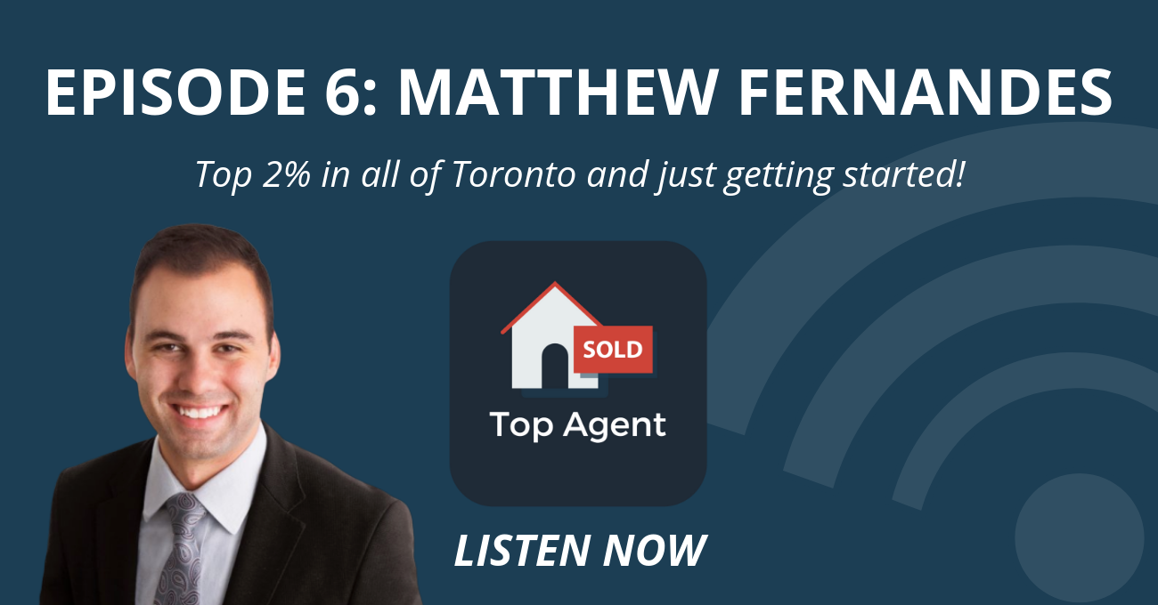 Matthew Fernandes Top Agent Podcast
