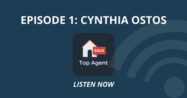 Top Agent Podcast Episode 1: Cynthia Ostos