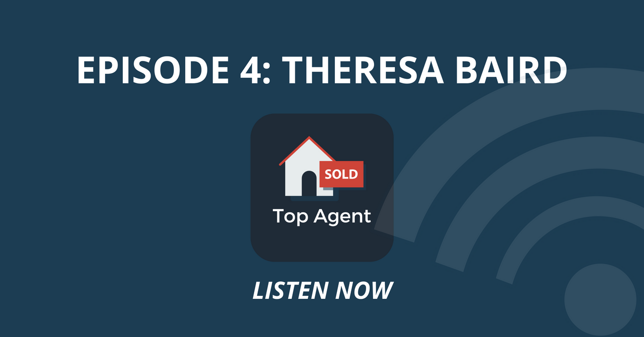Top Agent Podcast Episode 4: Theresa Baird