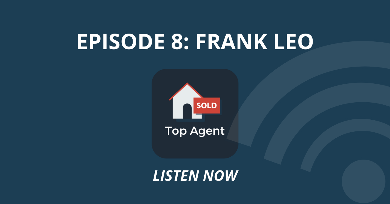 Top Agent Podcast Episode 8: Frank Leo