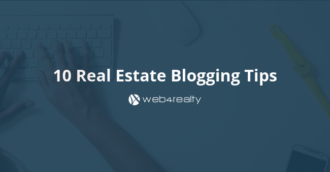 10 real estate blogging tips