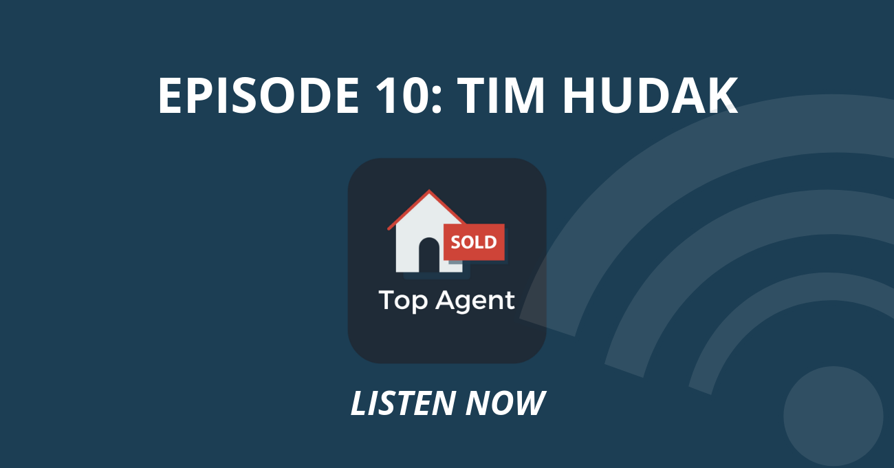 Top Agent Podcast Episode 10: Tim Hudak