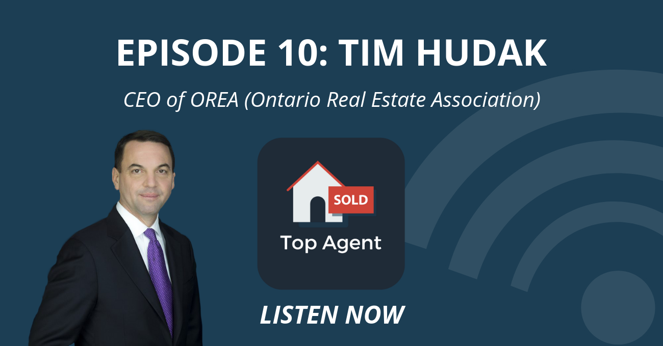 Tim Hudak Top Agent Podcast