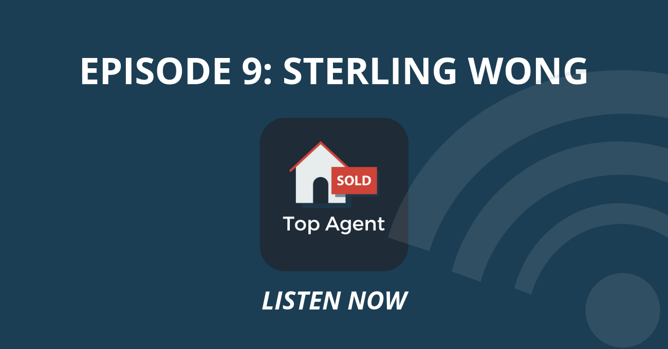 Top Agent Podcast Sterling Wong