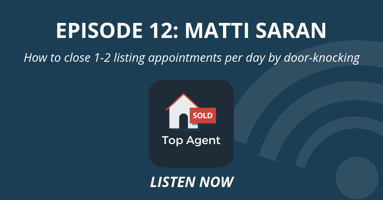 Top Agent Podcast Episode 12: Matti Saran