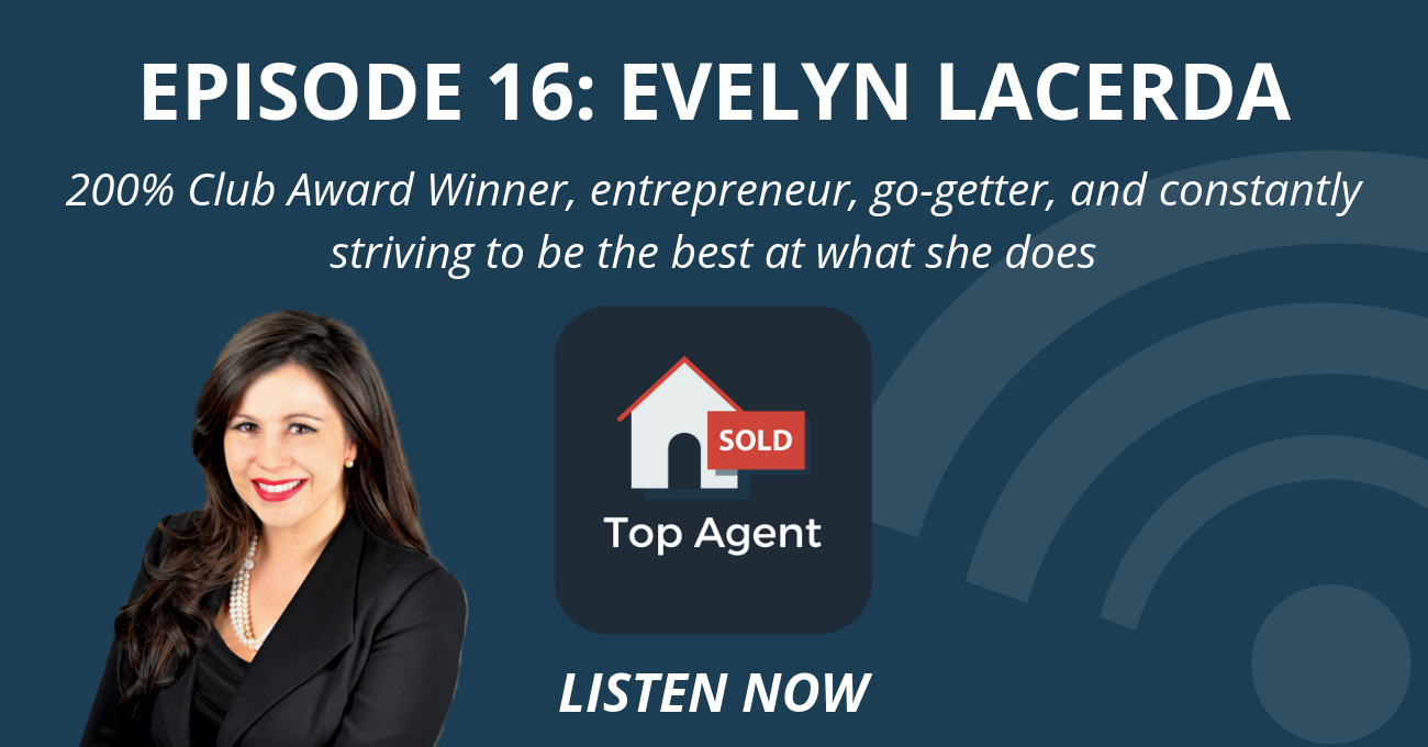 Top Agent Podcast Episode 16: Evelyn Lacerda