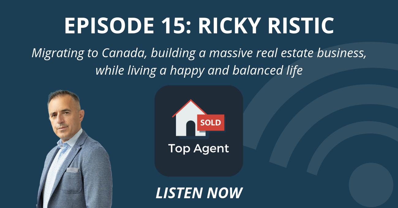 Top Agent Podcast Episode 15: Ricky Ristic