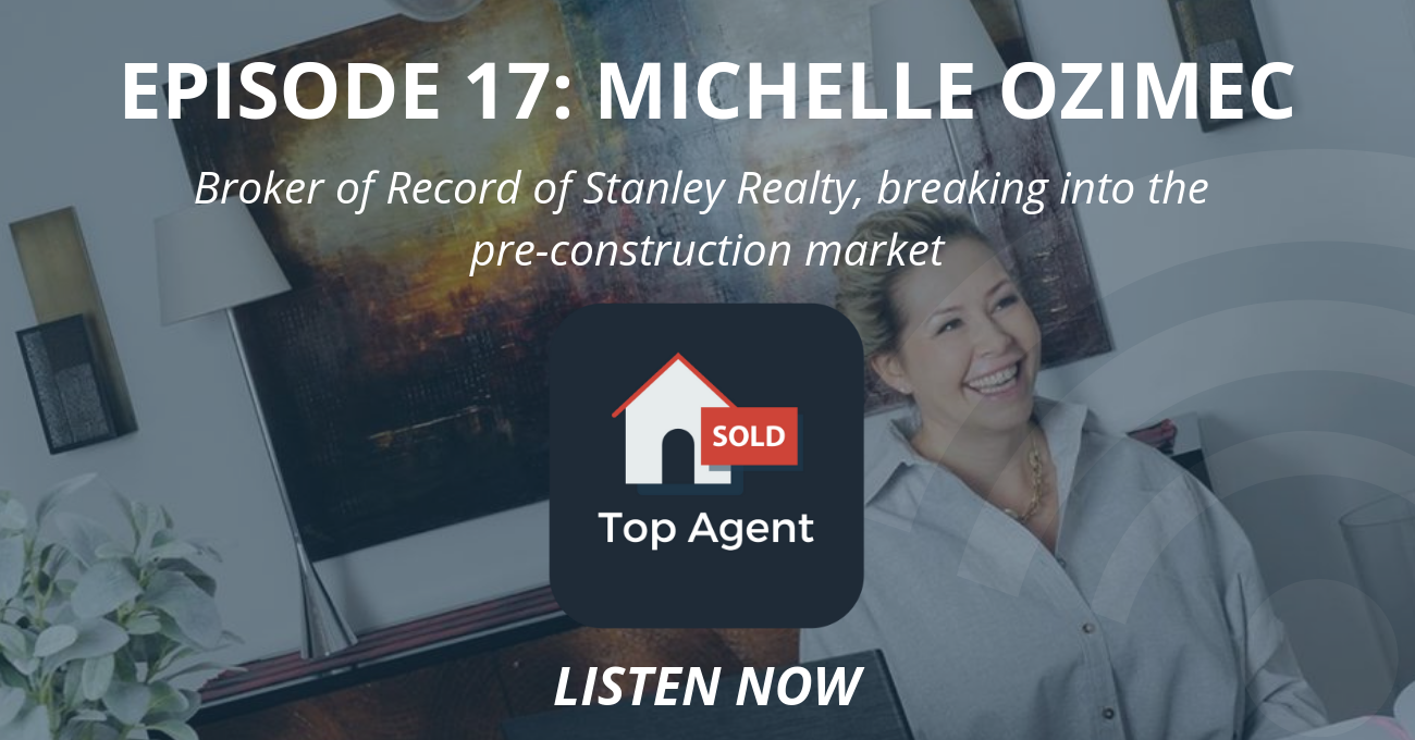 Top Agent Podcast Episode 17: Michelle Ozimec