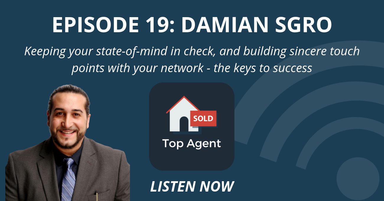 Top Agent Podcast Episode 19: Damian Sgro