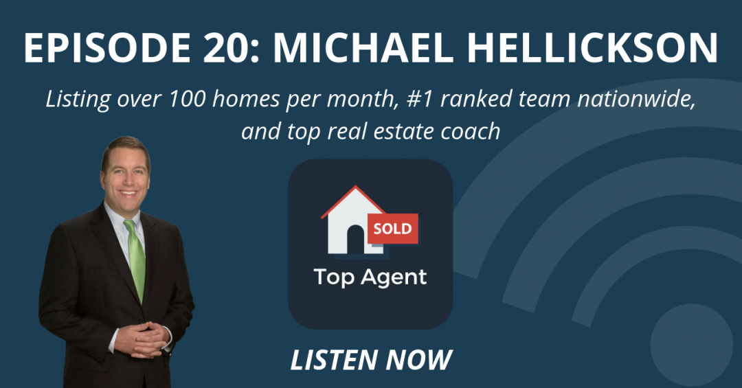 Michael Hellickson - Top Agent Podcast
