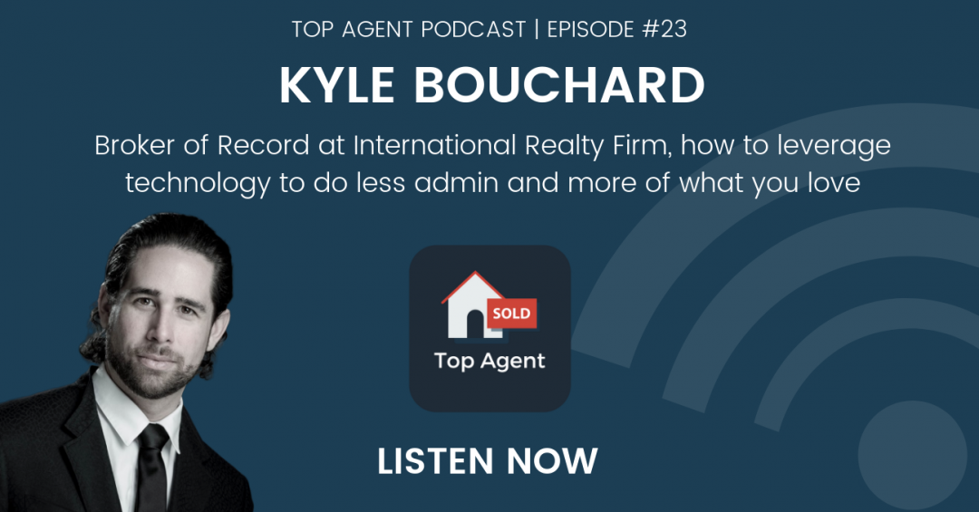 Kyle Bouchard Top Agent Podcast