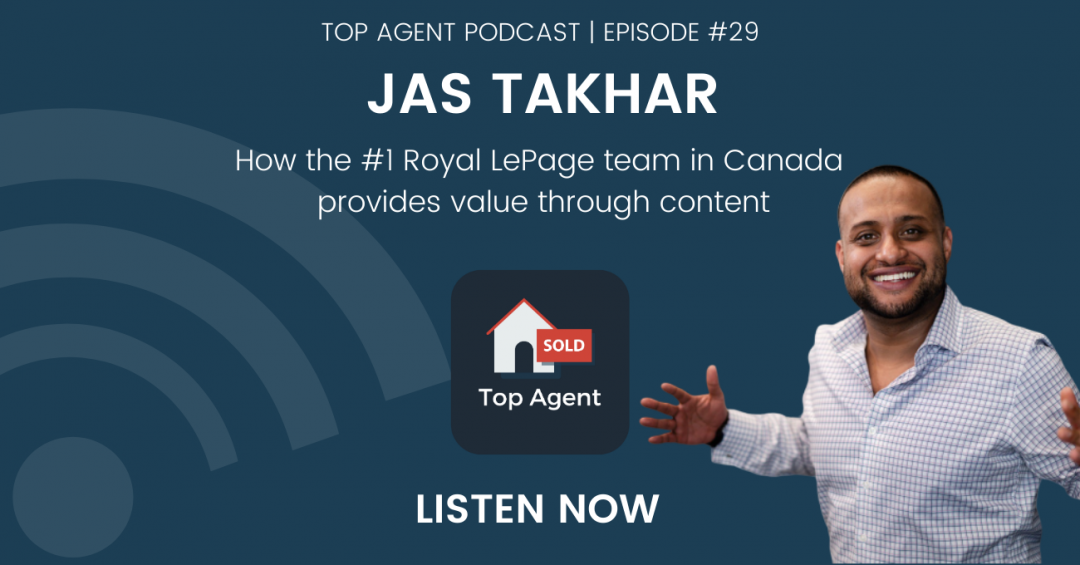 Jas Takhar Top Agent Podcast