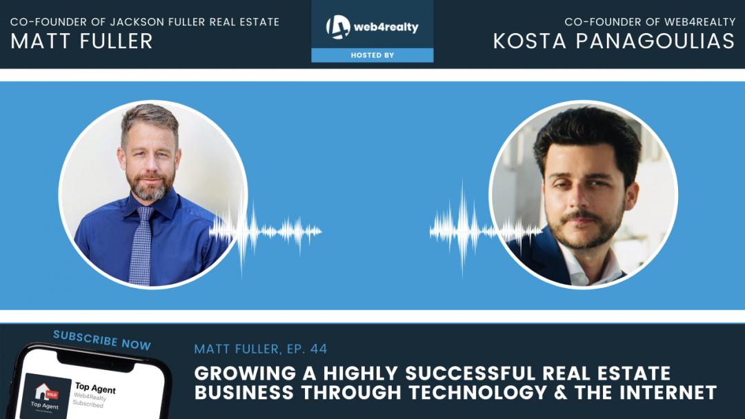 Matt Fuller Top Agent Podcast