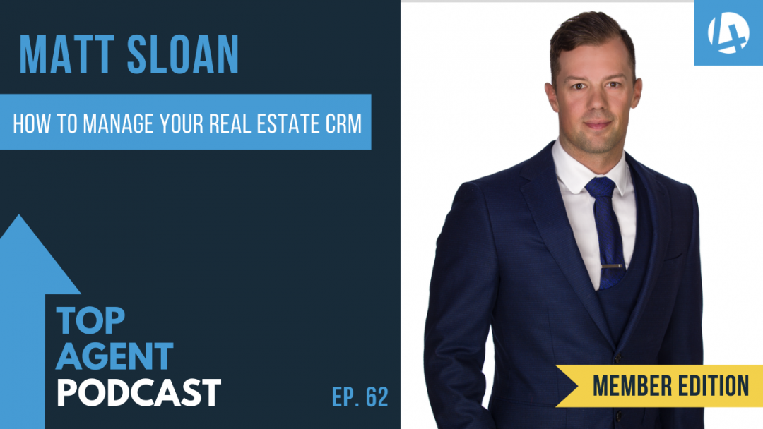 Matt Sloan Top Agent Podcast Member Edition