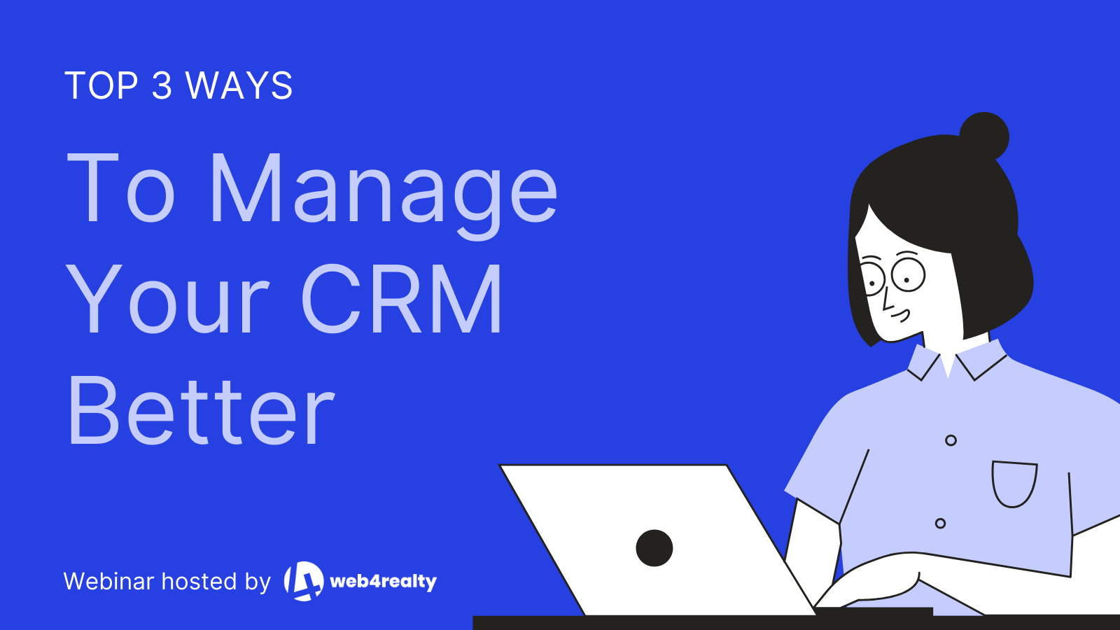 Top 3 ways to manager your crm better